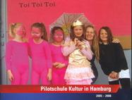 Bericht Pilotschulen Kultur in Hamburg (2005-2008), herausgegeben von Kultur- und Schulbehörde - pdf (2,93mb)